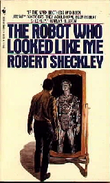 The Robot Who Looked Like Me (1st Paperback Edition)